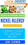 Nickel Allergy: Stop the Itch! 7 Simp...