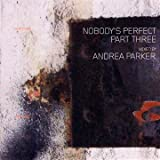 Nobody's Perfect Three Andrea Parker