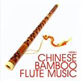 Chinese Bamboo Flute Music (Digitally Remastered)