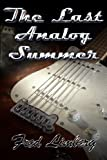 The Last Analog Summer
