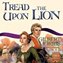 Tread upon the Lion Audiobook by Gilbert Morris Narrated by Robert Whitfield