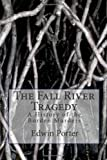 img - for The Fall River Tragedy: A History of the Borden Murders book / textbook / text book