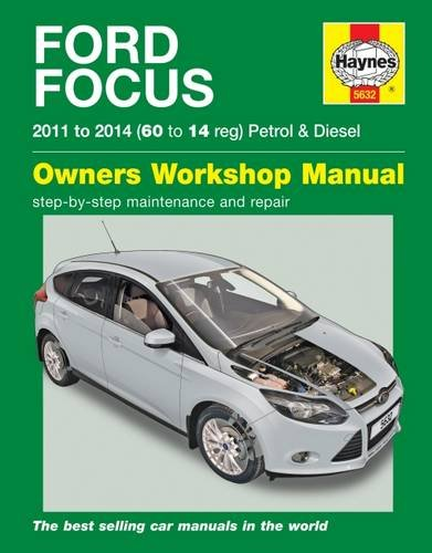 Ford Focus Petrol and Diesel Service and Repair Manual: 2011 - 2014 (Haynes Service and Repair Manuals)