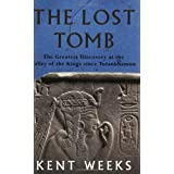 The Lost Tomb: The Most Extraordinary Archaeological Discovery of Our Time - The Burial Site of the Sons of Rameses IIpar Kent R. Weeks