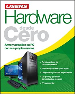 HARDWARE DESDE CERO: Espanol, Users (Spanish Edition): Damian Cottino
