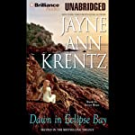 Dawn in Eclipse Bay (       UNABRIDGED) by Jayne Ann Krentz Narrated by Joyce Bean