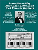 img - for Learn How To Play Mary Had A Little Lamb On A Piano Or Keyboard book / textbook / text book