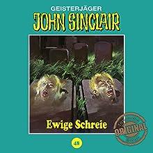 Ewige Schreie (John Sinclair - Tonstudio Braun Klassiker 48) Hörspiel von Jason Dark Gesprochen von:  div.