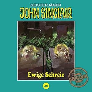 Ewige Schreie (John Sinclair - Tonstudio Braun Klassiker 48) Hörspiel