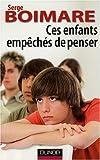 echange, troc Serge Boimare, Samuel Socquet-Juglard - Ces enfants empêchés de penser