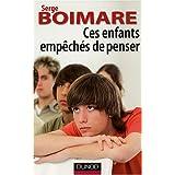 Ces enfants emp�ch�s de penserpar Serge Boimare