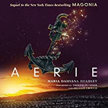 Aerie Audiobook by Maria Dahvana Headley Narrated by Therese Plummer, Michael Crouch