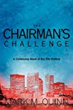 img - for The Chairman's Challenge: A Continuing Novel of Big City Politics book / textbook / text book