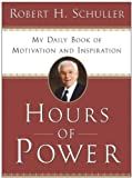 Hours of Power: My Daily Book of Motivation and Inspiration (0060727063) by Schuller, Robert H.