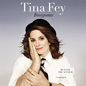 Bossypants Audiobook by Tina Fey Narrated by Tina Fey
