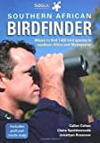 The Southern African Birdfinder: Where to Find 1,400 Bird Species in Southern Africa and Madagascar