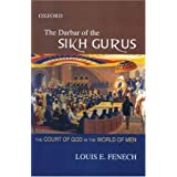 The Darbar of the Sikh Gurus: The Court of God in the World of Men