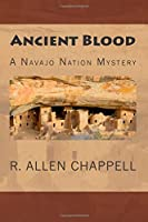 Ancient Blood: A Navajo Nation Mystery (Volume 3)
