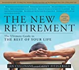 The New Retirement: Revised and Updated:  The Ultimate Guide to the Rest of Your Life