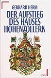 Der Aufstieg des Hauses Hohenzollern (German Edition) (3430144582) by Herm, Gerhard