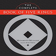 The Complete Book of Five Rings Audiobook by Miyamoto Musashi, Kenji Tokitsu (editor and translator) Narrated by Brian Nishii