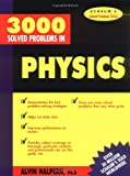 3,000 Solved Problems in Physics (Schaum's Solved Problems) (Schaum's Solved Problems Series) (0070257345) by Alvin Halpern