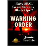 Warning Order (Navy SEAL Grant Stevens Book 2) ~ Jamie Fredric