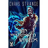 The Man Who Crossed Worlds (A Miles Franco Urban Fantasy)