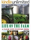 Life on the Farm; pictures of tractors, farm animals, and barns