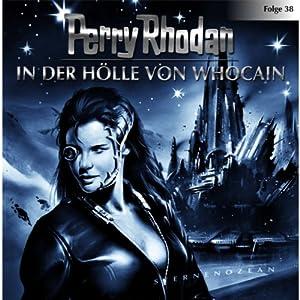 In der Hölle von Whocain (Perry Rhodan Sternenozean 38) Hörspiel
