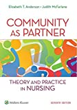 img - for Community as Partner: Theory and Practice in Nursing (Anderson, Community as Partner) 7th edition by Anderson DrPH RN FAAN, Elizabeth T., McFarlane DrPh RN F (2014) Paperback book / textbook / text book