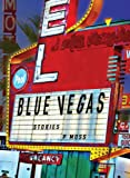 Blue Vegas: Stories