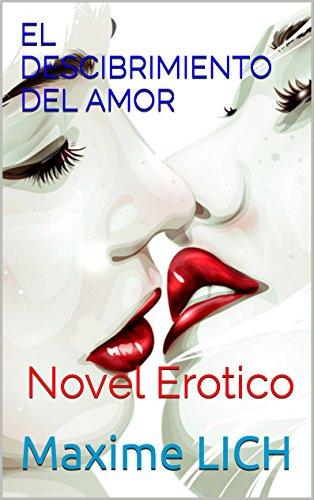 el descibrimiento del amor: Novel Erotico