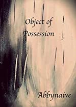 OBJECT OF POSSESSION
