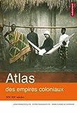 echange, troc Pierre Singaravélou, Jean-François Klein, Marie-Albane De Suremain - Atlas des empires coloniaux : XIXe-XXe siècles