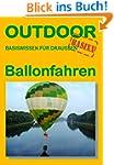 Ballonfahren: Basiswissen f�r draussen