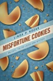 Misfortune Cookies (Until the Fat Ladies Sing Mysteries)