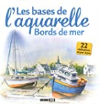 Les bases de l'aquarelle : Bords de mer