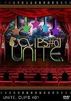 UNiTE. CLIPS #01 [DVD](�߸ˤ��ꡣ)