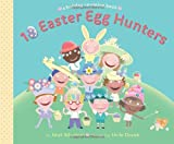 10 Easter Egg Hunters: A Holiday Counting Book (0375867872) by Schulman, Janet
