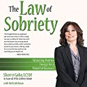 The Law of Sobriety: Attracting Positive Energy for a Powerful Recovery (       UNABRIDGED) by Sherry Gaba Narrated by Teresa Willis