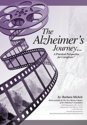 Barb Michels - The Alzheimer's Journey, A Practical Perspective for Caregivers