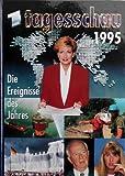 Tagesschau 1995. Die Ereignisse des Jahres