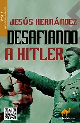 Desafiando a Hitler (Spanish Edition)