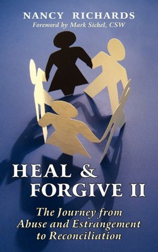 Heal & Forgive: The Journey from Abuse and Estrangement to Reconciliation