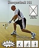 Racquetball 101 [Paperback] [2008] (Author) Darrin Schenck