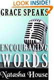 Grace Speaks (Encouraging Words)
