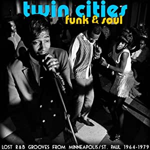 Twin Cities Funk & Soul: Lost R&B Grooves From Minneapolis/St. Paul 1964-1979
