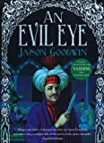 Jason Goodwin An Evil Eye (Yashim 4)