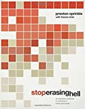 Stop Erasing Hell: An Interactive Workbook for Individual or Small-Group Study